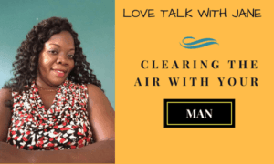CLEARING THE AIR WITH YOUR MAN
