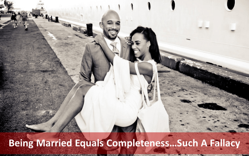 Being Married Equals Completeness…Such A Fallacy