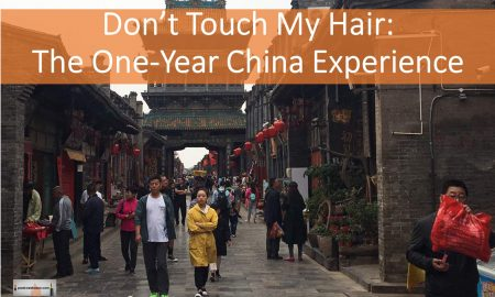 Dont Touch my hair... the one year china experience Michelle Saka