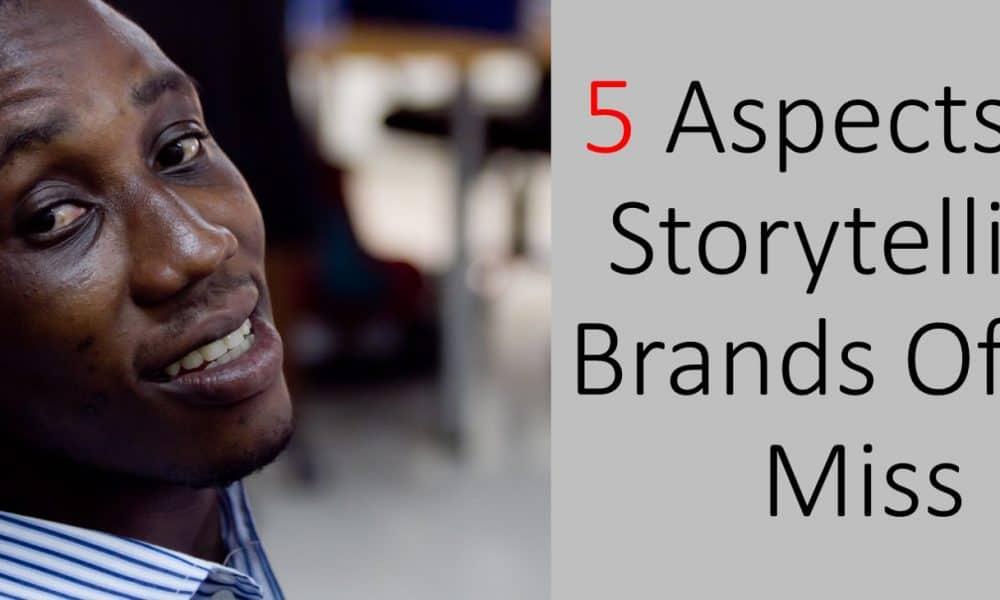 5 aspects of storytelling brands often miss