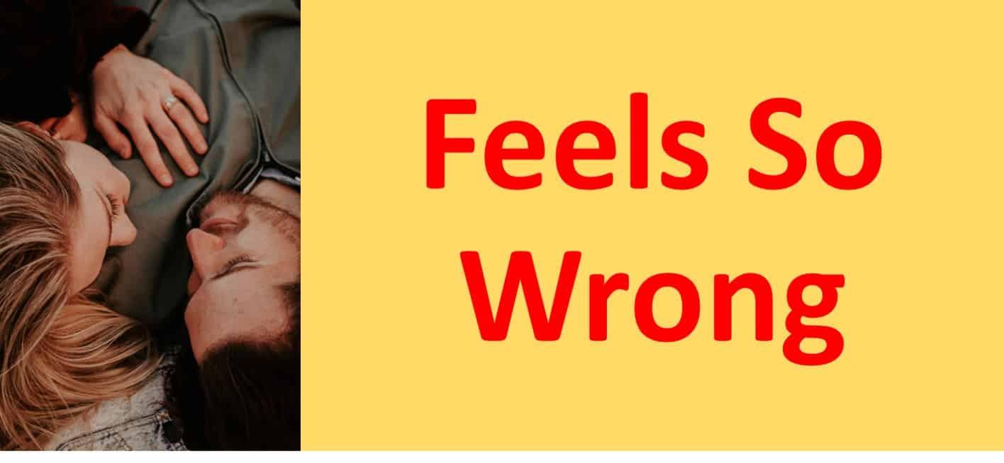 Love: feels so wrong