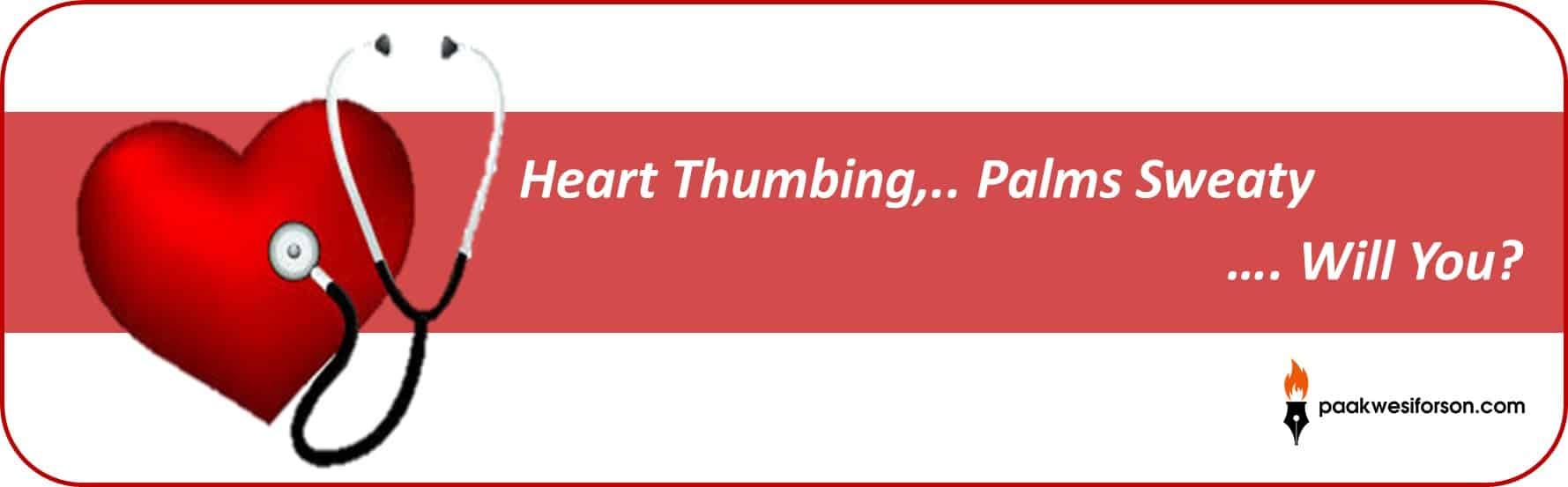 Heart_Thumbing_Palms_Sweaty_._Will_You