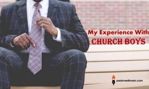 My experience with Church Boys