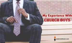 My experience with Church Boys
