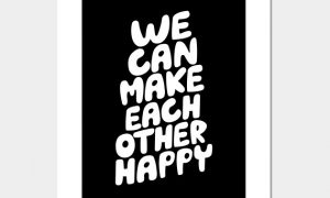We Can Make Each Other Happy