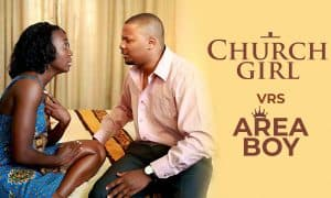 CHURCH GIRL VERSUS AREA BOY